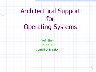 Architectural Support for  Operating Systems