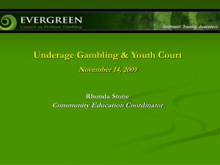 Underage Gambling & Youth Court    November 14, 2009