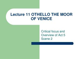 Lecture 11 OTHELLO THE MOOR OF VENICE