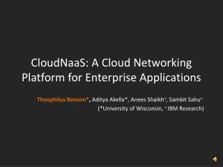 CloudNaaS : A Cloud Networking Platform for Enterprise Applications