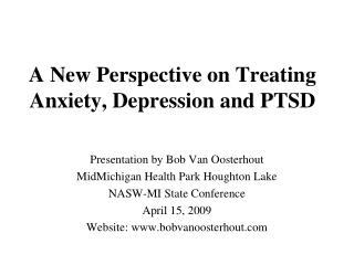 A New Perspective on Treating  Anxiety, Depression and PTSD