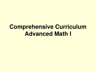 Comprehensive Curriculum Advanced Math I