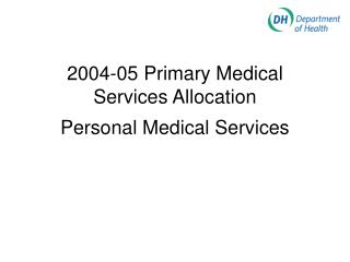 2004-05 Primary Medical Services Allocation