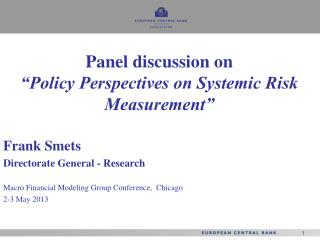 Frank Smets Directorate General - Research Macro Financial Modeling Group Conference,  Chicago