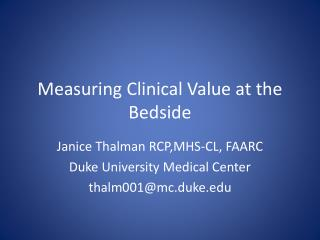 Measuring Clinical Value at the Bedside
