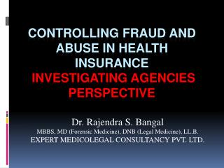 Controlling fraud and abuse in health insurance  Investigating agencies perspective