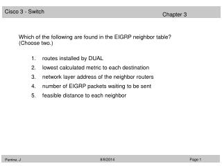 Which of the following are found in the EIGRP neighbor table? (Choose two.)