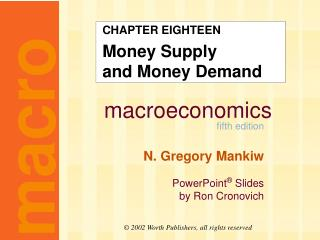 CHAPTER EIGHTEEN Money Supply  and Money Demand