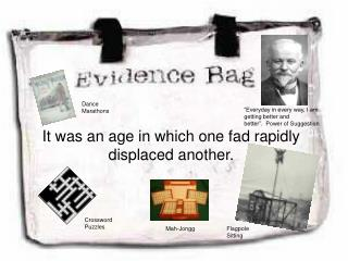 It was an age in which one fad rapidly displaced another.