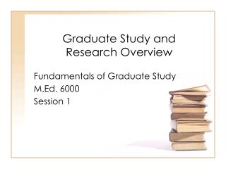 Graduate Study and  Research Overview