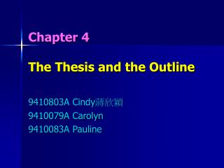 Chapter 4 The Thesis and the Outline
