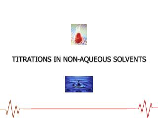 TITRATIONS IN NON-AQUEOUS SOLVENTS