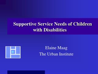 Supportive Service Needs of Children with Disabilities