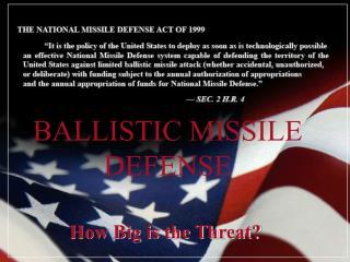 BALLISTIC MISSILE DEFENSE