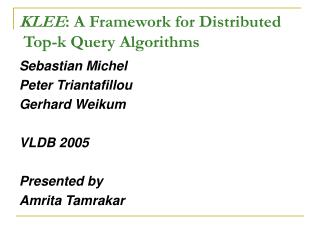 KLEE : A Framework for Distributed  Top-k Query Algorithms
