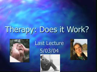 Therapy: Does it Work?