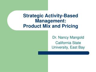 Strategic Activity-Based Management: Product Mix and Pricing