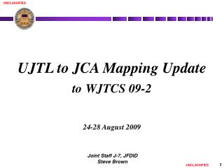 UJTL to JCA Mapping Update to WJTCS 09-2 24-28 August 2009