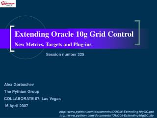 Extending Oracle 10g Grid Control New Metrics, Targets and Plug - ins