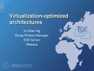 Virtualization-optimized architectures