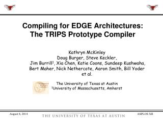 Compiling for EDGE Architectures: The TRIPS Prototype Compiler