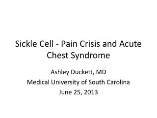 Sickle Cell - Pain Crisis and Acute Chest Syndrome