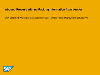 Inbound Process with no Packing Information from Vendor