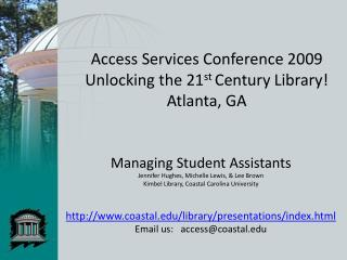 Access Services Conference 2009 Unlocking the 21 st  Century Library! Atlanta, GA