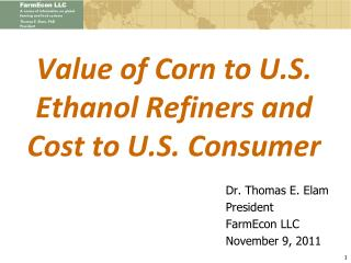 Value of Corn to U.S. Ethanol Refiners and Cost to U.S. Consumer