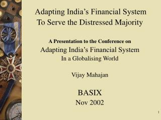 Adapting India's Financial System To Serve the Distressed Majority