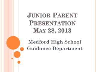 Junior Parent Presentation May 28, 2013