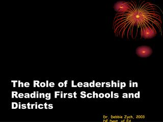 The Role of Leadership in Reading First Schools and Districts