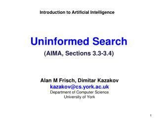 Uninformed Search (AIMA, Sections 3.3-3.4)