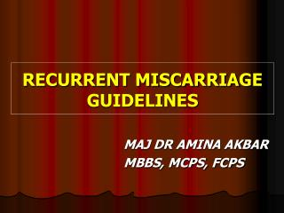 RECURRENT MISCARRIAGE GUIDELINES