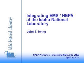 Integrating EMS / NEPA at the Idaho National Laboratory