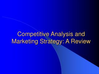 Competitive Analysis and Marketing Strategy: A Review