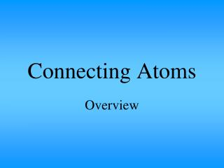 Connecting Atoms