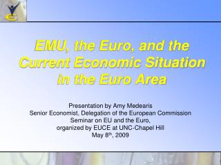 EMU, the Euro, and the  Current Economic Situation  in the Euro Area