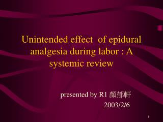 Unintended effect  of epidural analgesia during labor : A systemic review