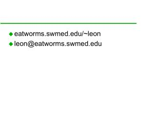 eatworms.swmed/~leon leon@eatworms.swmed