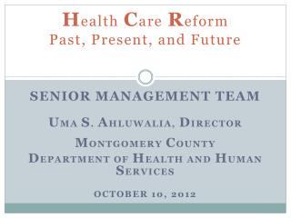 H ealth  C are R eform  Past, Present, and Future