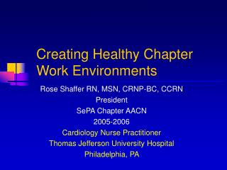 Creating Healthy Chapter Work Environments