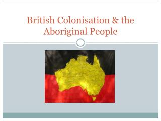 British Colonisation & the Aboriginal People