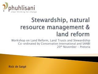 Stewardship, natural resource management & land reform