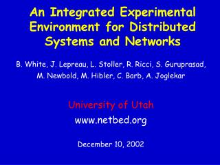 An Integrated Experimental Environment for Distributed Systems and Networks