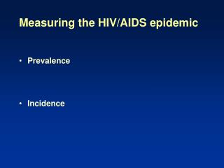 Measuring the HIV/AIDS epidemic