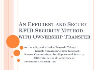 An Efficient and Secure RFID Security Method with Ownership Transfer