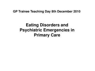 GP Trainee Teaching Day 8th December 2010
