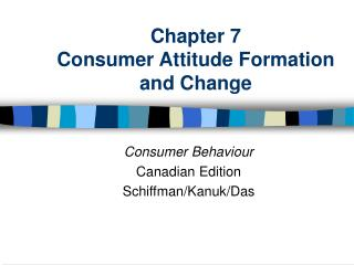 Chapter 7 Consumer Attitude Formation and Change