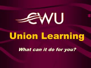 Union Learning  What can it do for you?